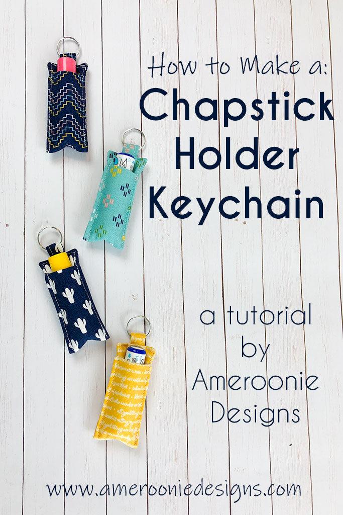 How to make a chapstick holder keychain