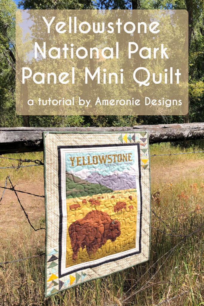 Mini quilt sewn with Yellowstone National Park Panel from Riley Blake Designs