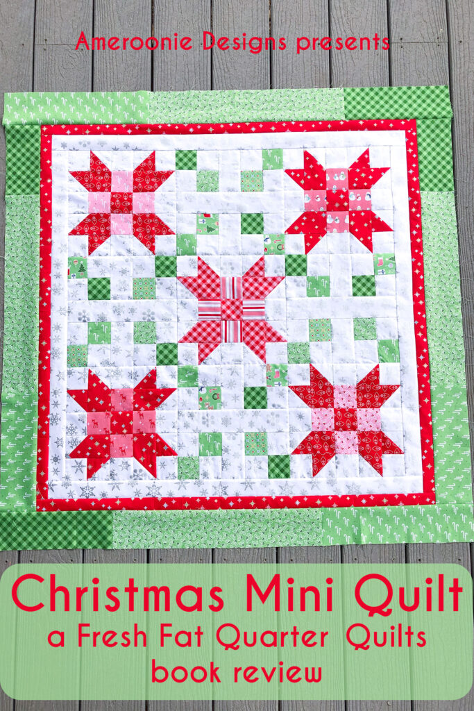 Quilt book review: a Christmas mini quilt based on blocks in the book Fresh Fat Quarter Quilts.