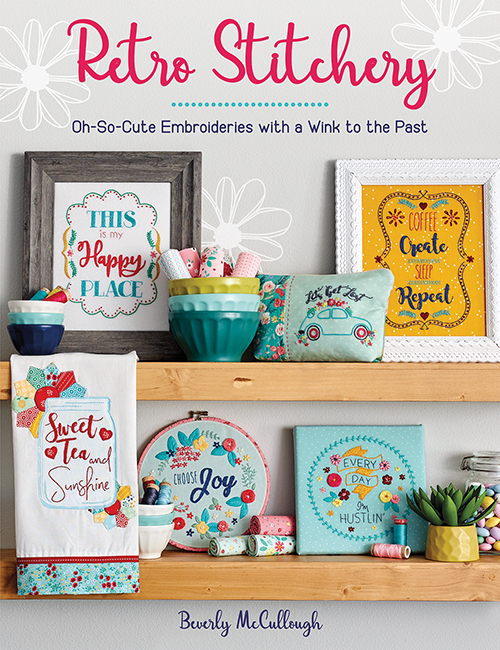 Turn your embroidery into a stunning mini quilt by Top US sewing blog Ameroonie Designs. Image of Cover of the embroidery book- Retro Stitchery by Bev McCullough.
